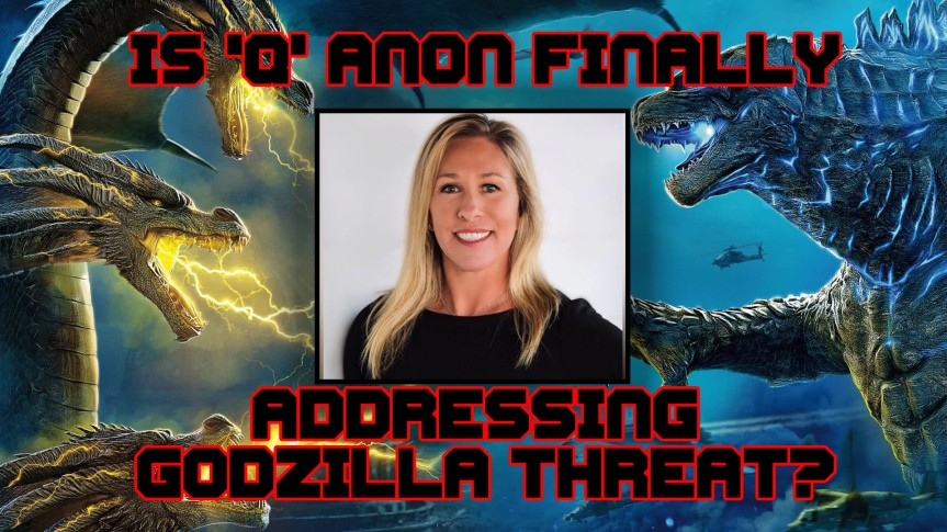 U.S. Representative Marjorie Taylor Greene Says Newly Surfaced Video Clips of Godzilla fighting King Kong Point to Secret Pantheon of Monsters Who Control TheEarth